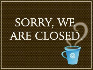 Cafe Closed